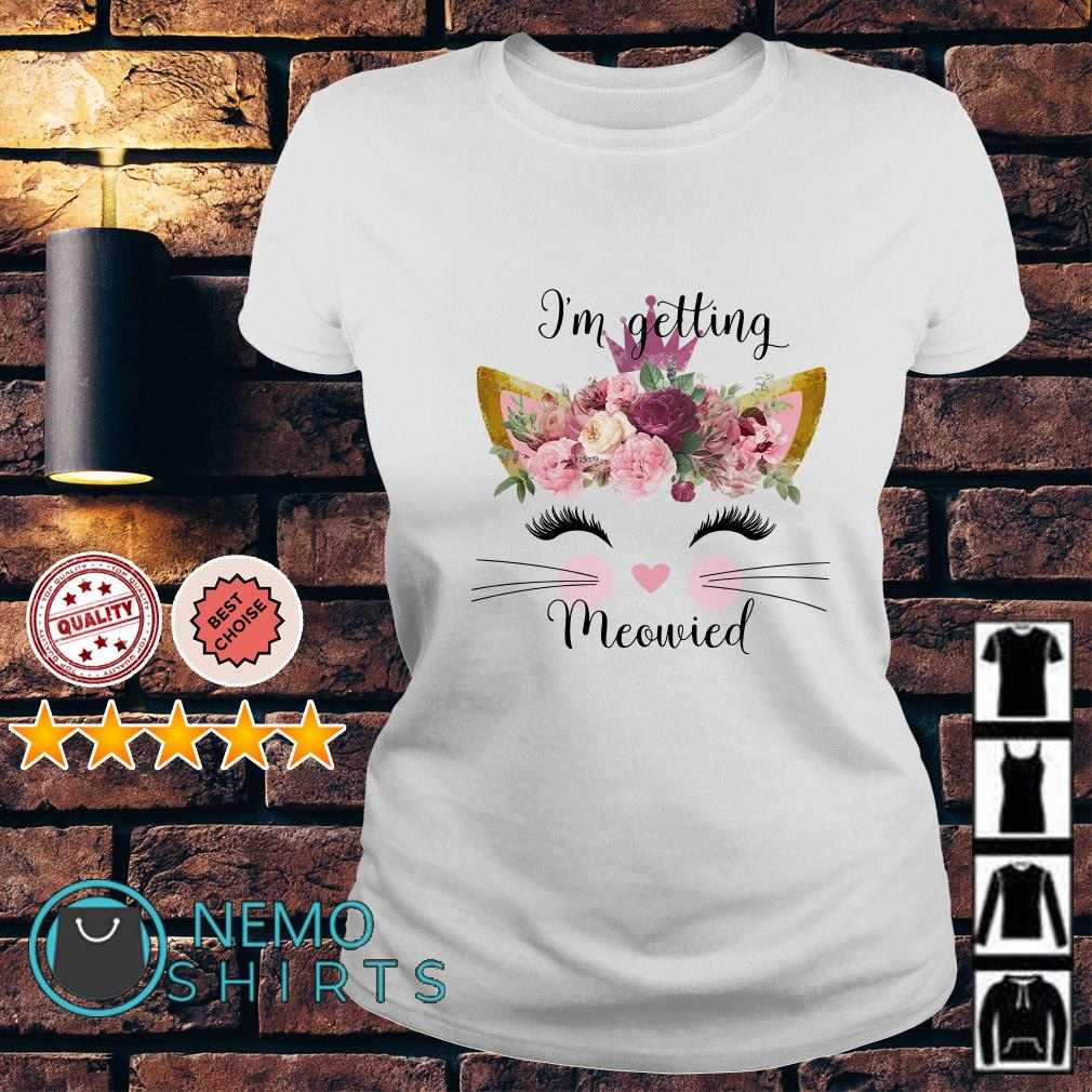 Cat lady I'm getting meowied Ladies tee