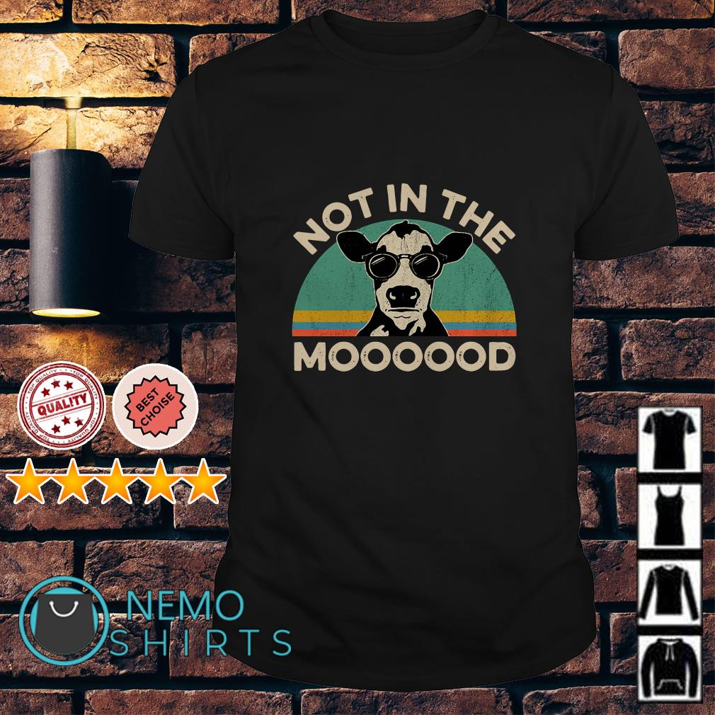 Cow not in the moooood vintage shirt