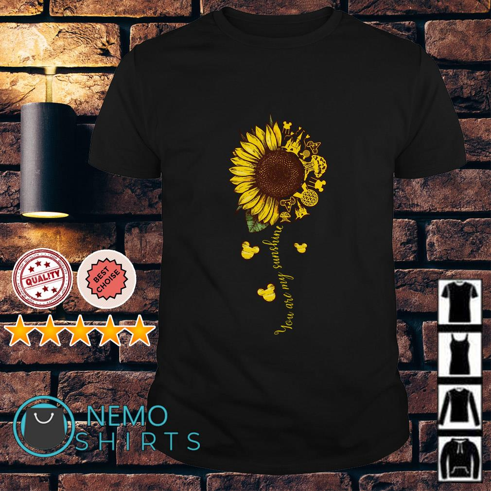 Disney Sunflower you are my sunshine shirt