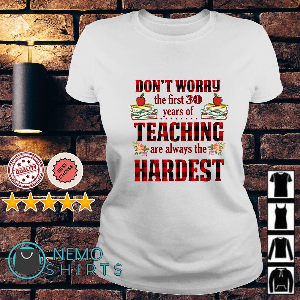 Don't worry the first 30 years of teaching are always the hardest Ladies tee