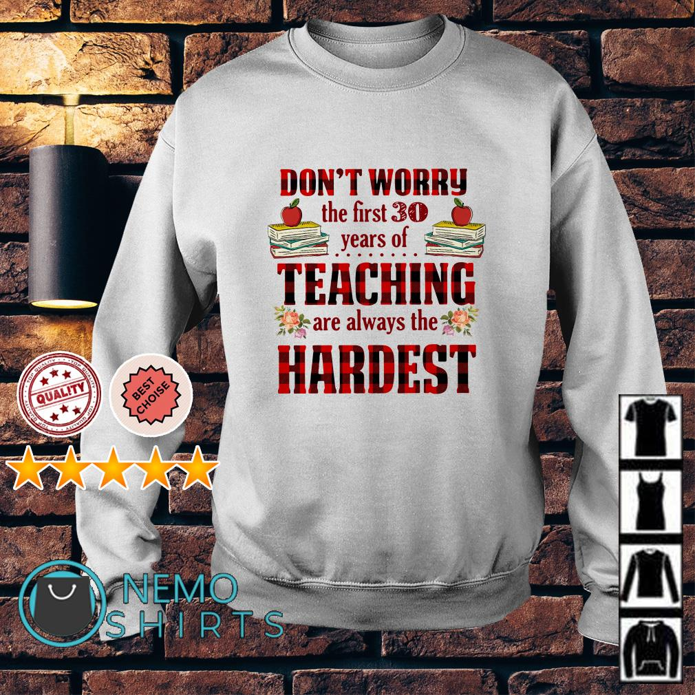 Don't worry the first 30 years of teaching are always the hardest Sweater