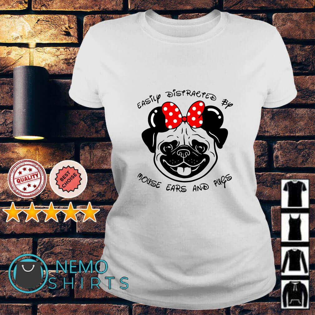 Easily Distracted by mouse ears and pugs Ladies Tee