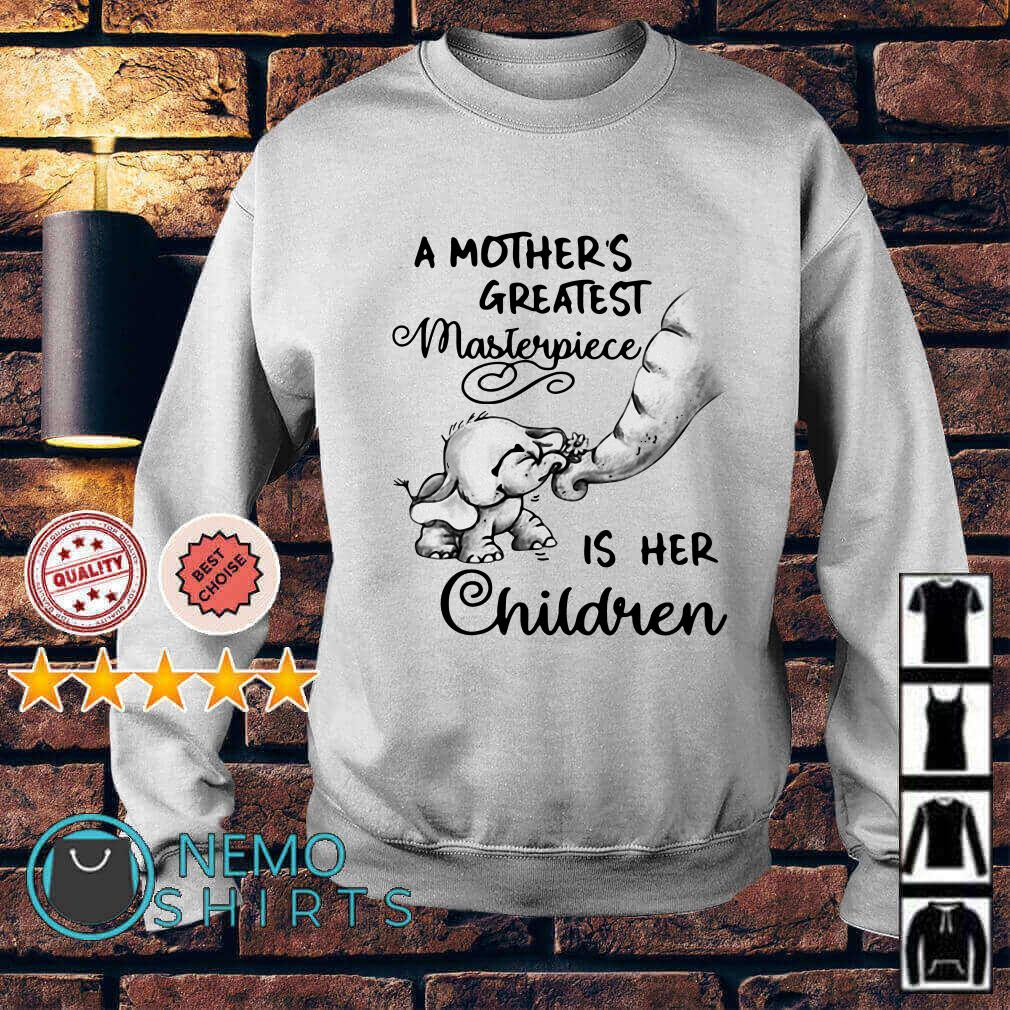 Elephant a mother's greatest masterpiece is her children Sweater
