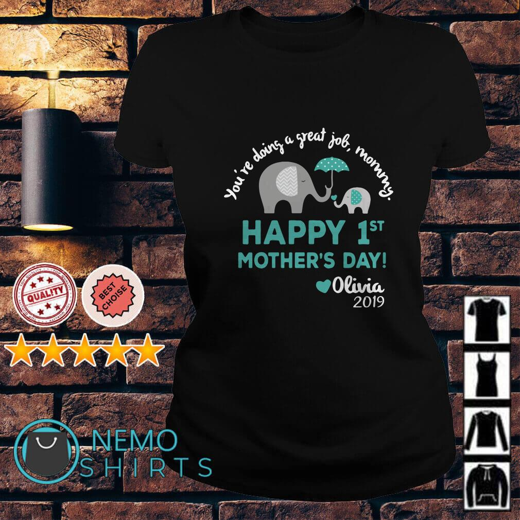 Elephants you're doing a great job mommy happy 1st mother's day Ladies Tee