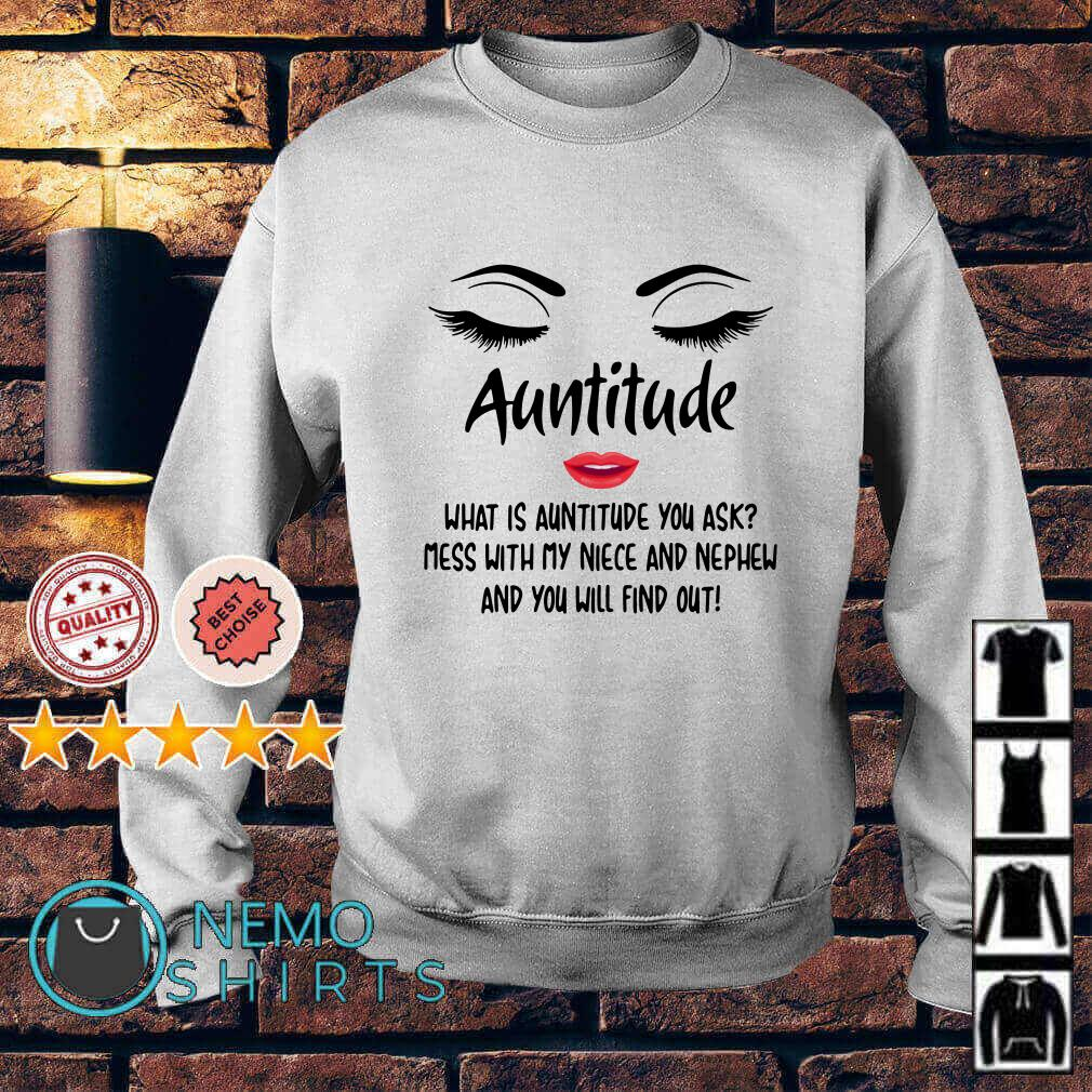 Eyes with lips Auntitude what is auntitude you ask mess with my niece Sweater