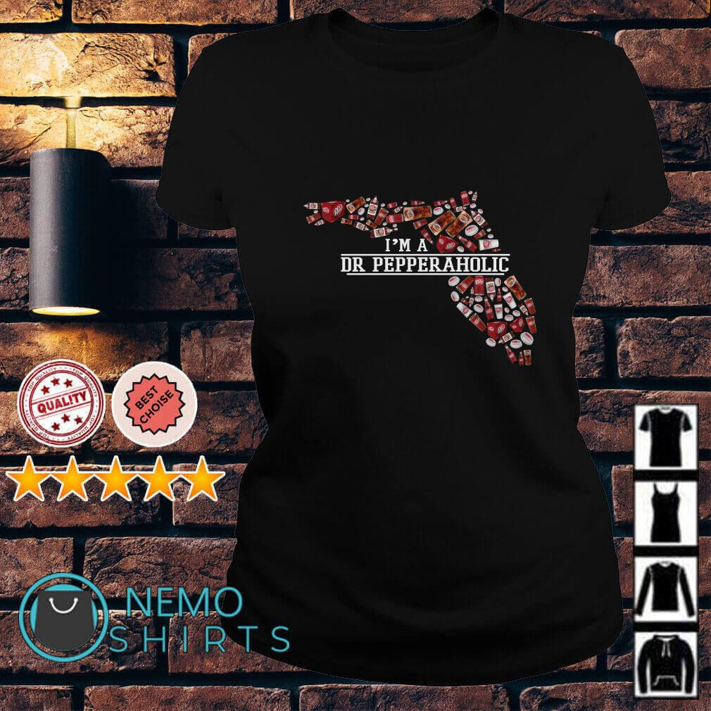 Florida Dr Pepper I M A Dr Pepper Aholic Shirt Hoodie And