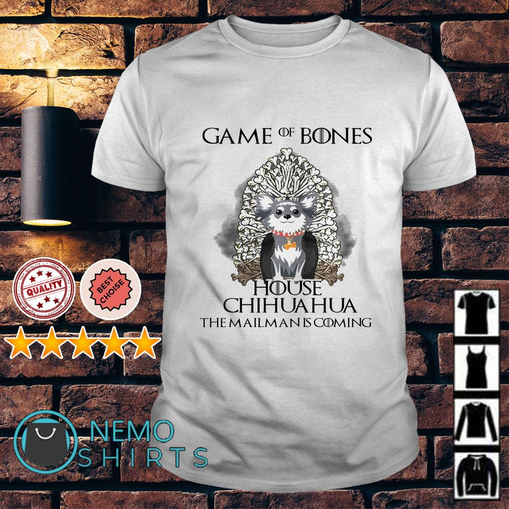 Game of Bones house Chihuahua the mailman is coming shirt