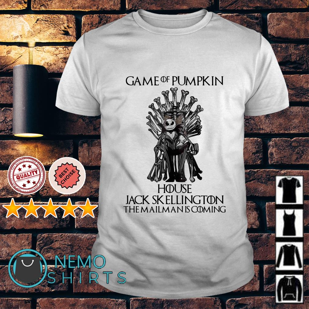 Game Of Pumpkin house Jack Skellington the mailman is coming Game Of Thrones shirt