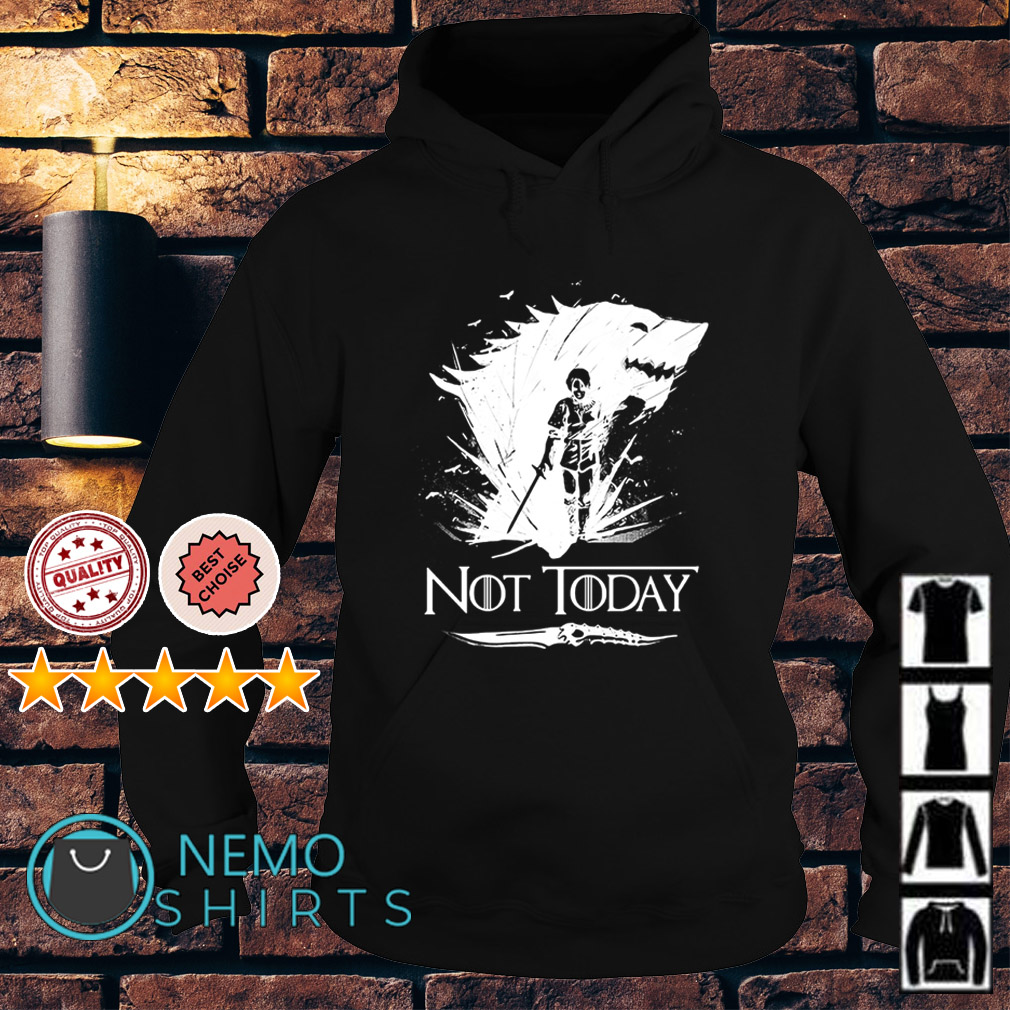 Game Of Thrones Arya not today Hoodie