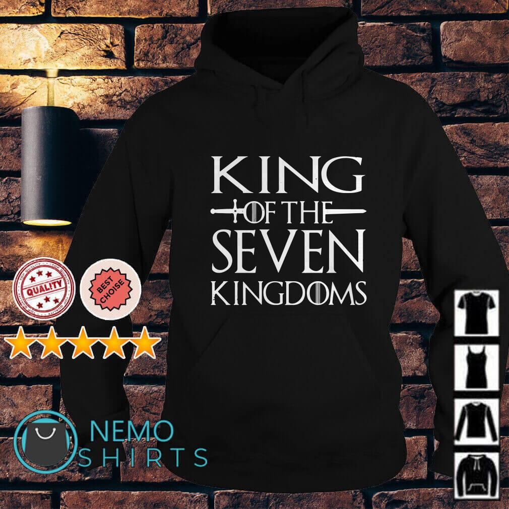 Game Of Thrones King of the seven kingdoms Hoodie