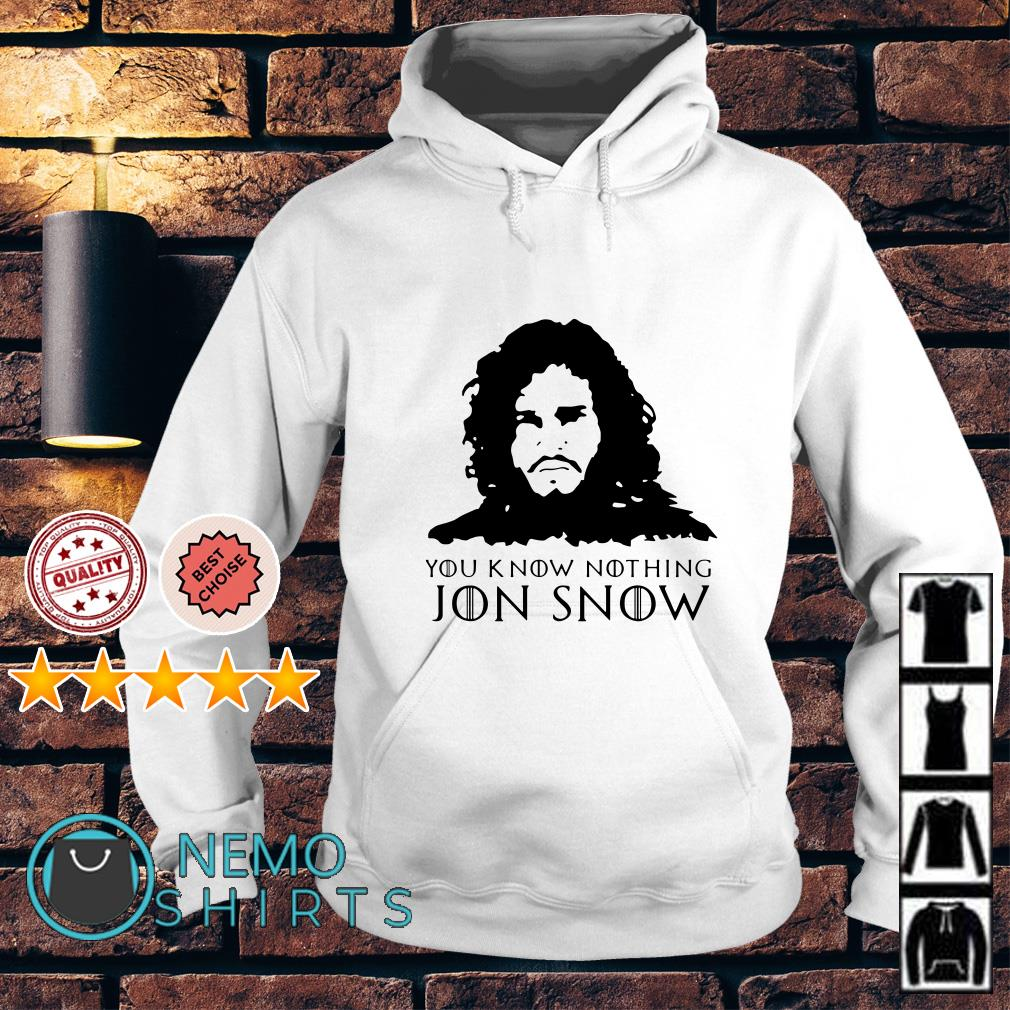 Game Of Thrones you know nothing Jon Snow Hoodie
