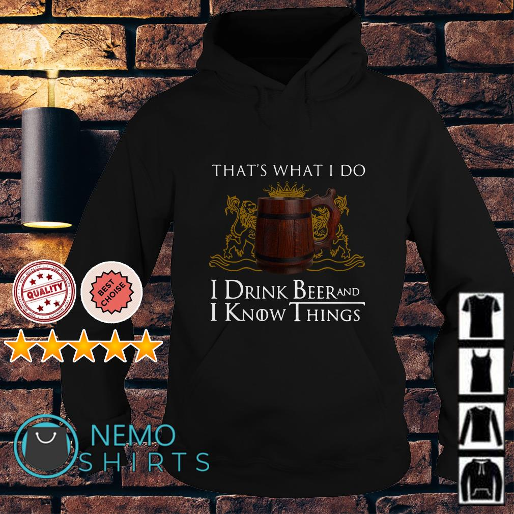Game Of Thrones That's what I do I drink beer and I know things Hoodie