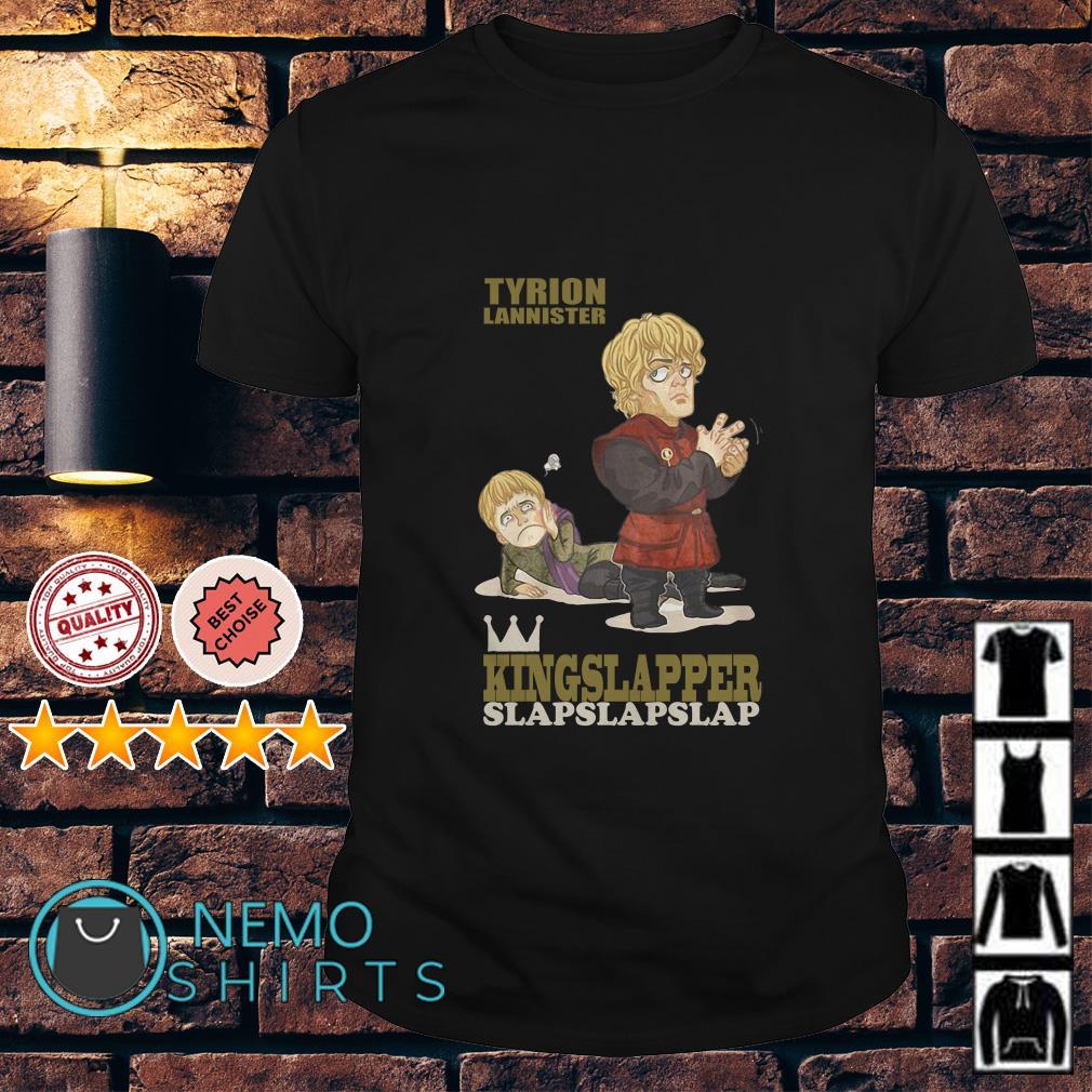Game Of Thrones Tyrion Lannister kingslapper slapslapslap shirt