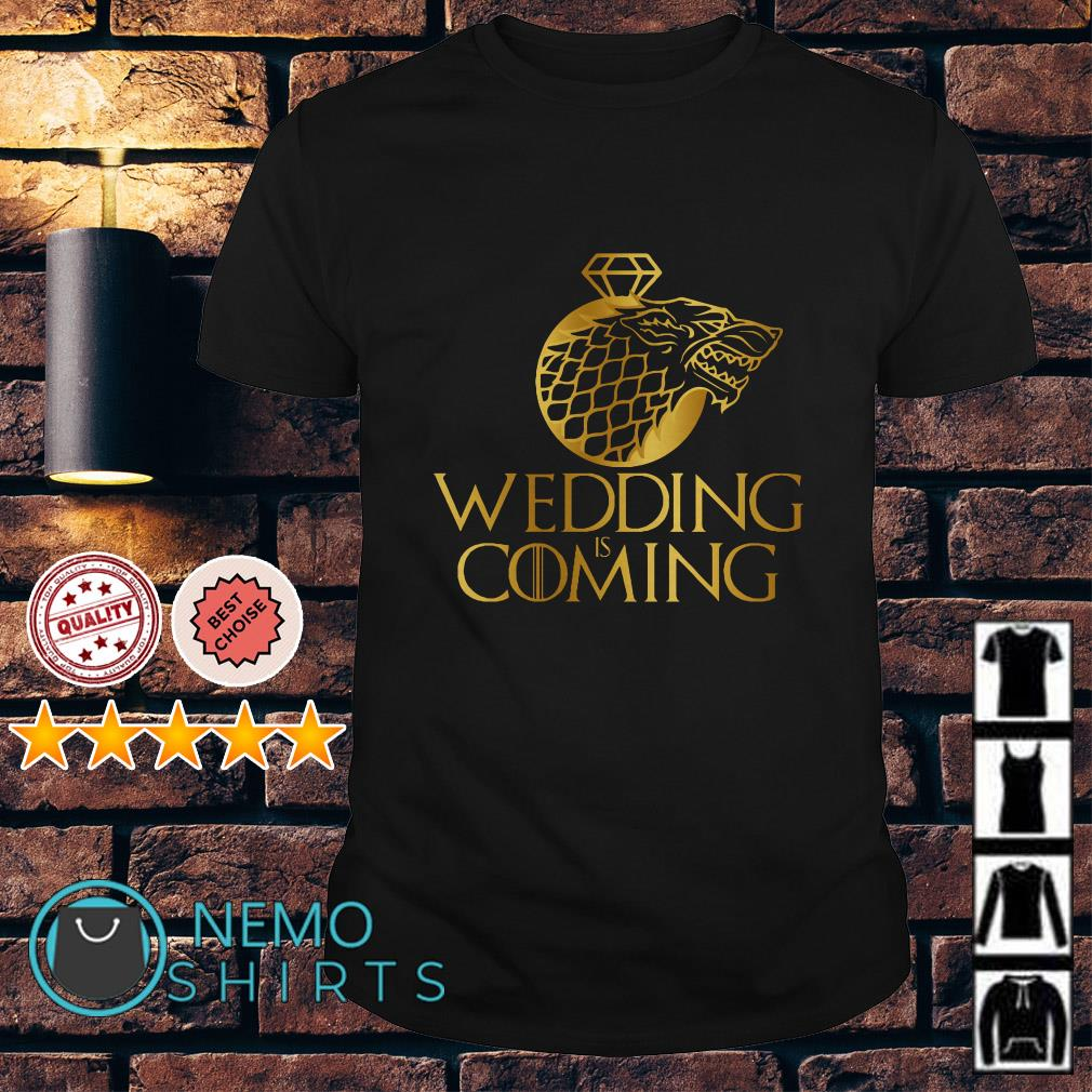 Game of Thrones Stark Wolf wedding is coming shirt