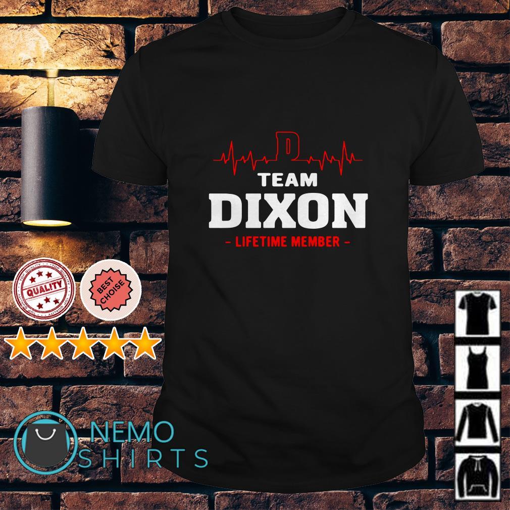 Heartbeat D team Dixon lifetime member shirt