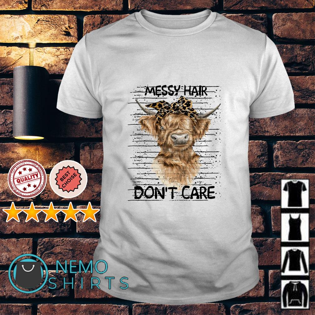 Heifer messy hair don't care shirt