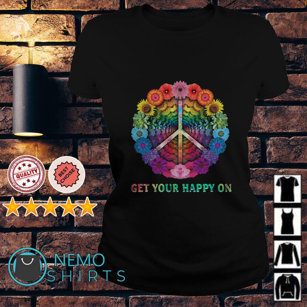 Hippe Flower Get your happy on Ladies tee