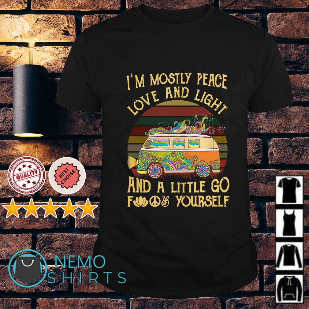 Hippie car I'm mostly peace love and light and a little go fuck yourself vintage shirt