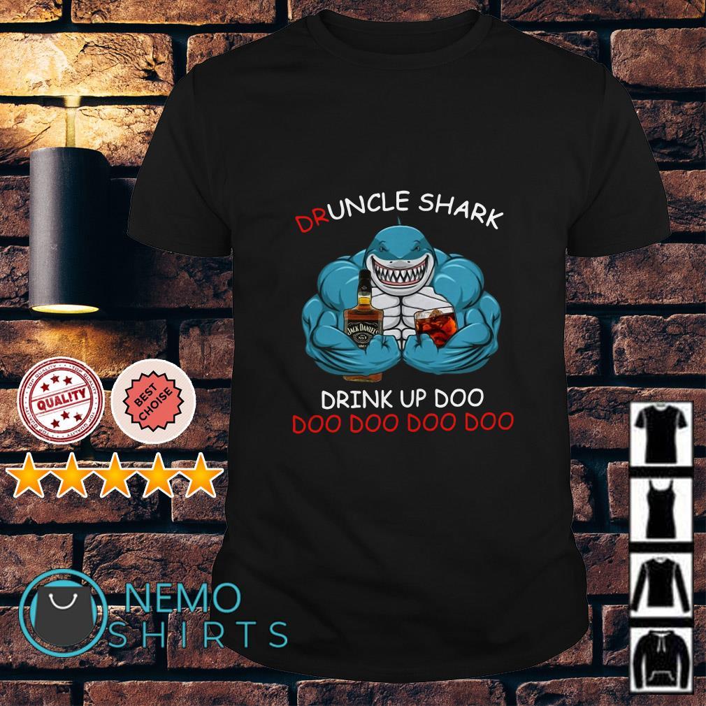 Jack Daniel's Druncle Shark drink up Doo doo doo doo shirt