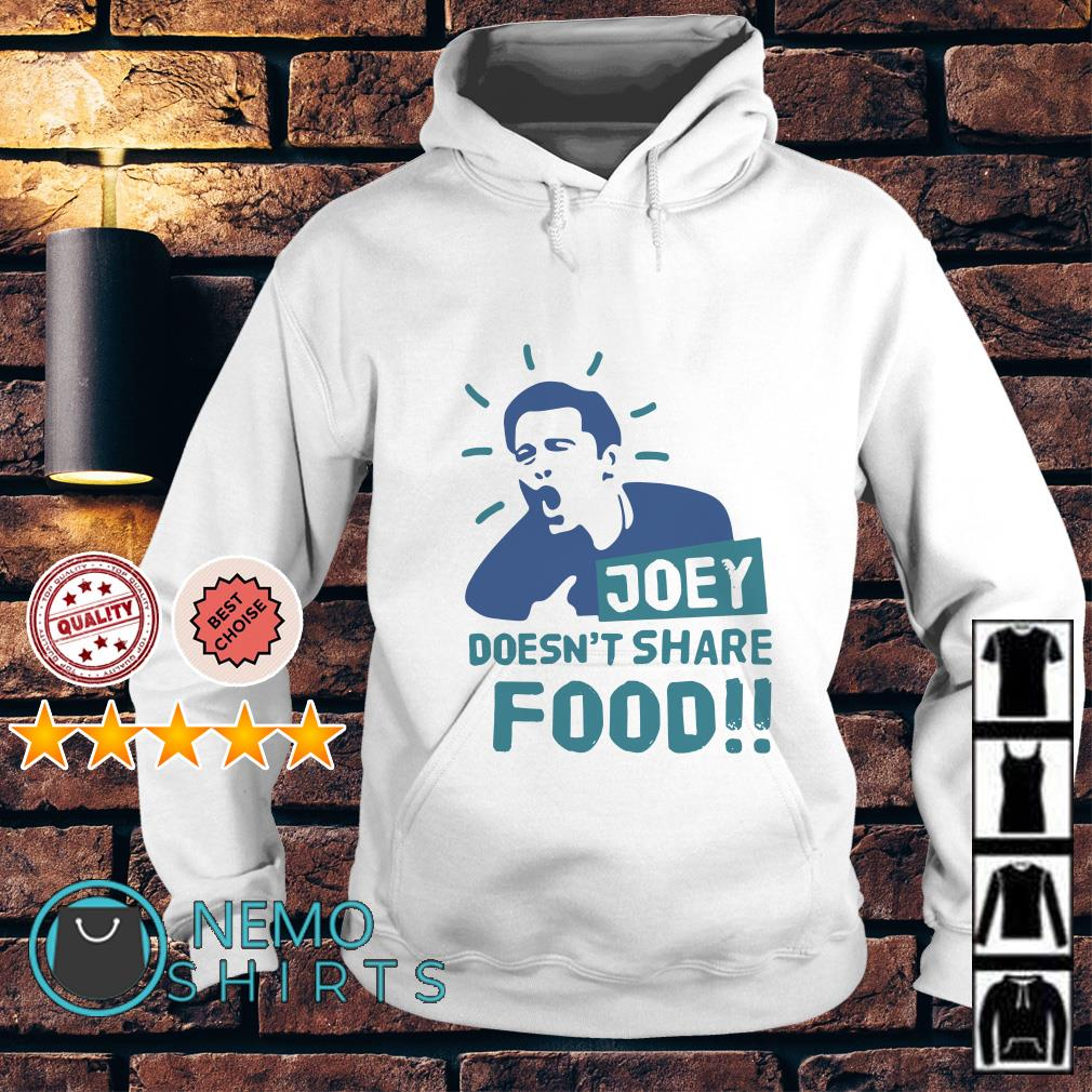 Joey doesn't share food Hoodie