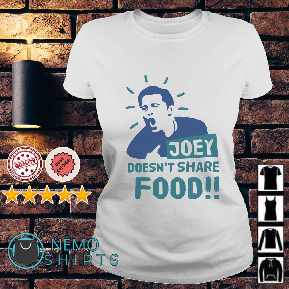 Joey doesn't share food Ladies tee