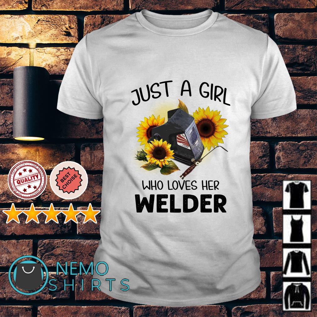 Just a girl who loves her welder shirt