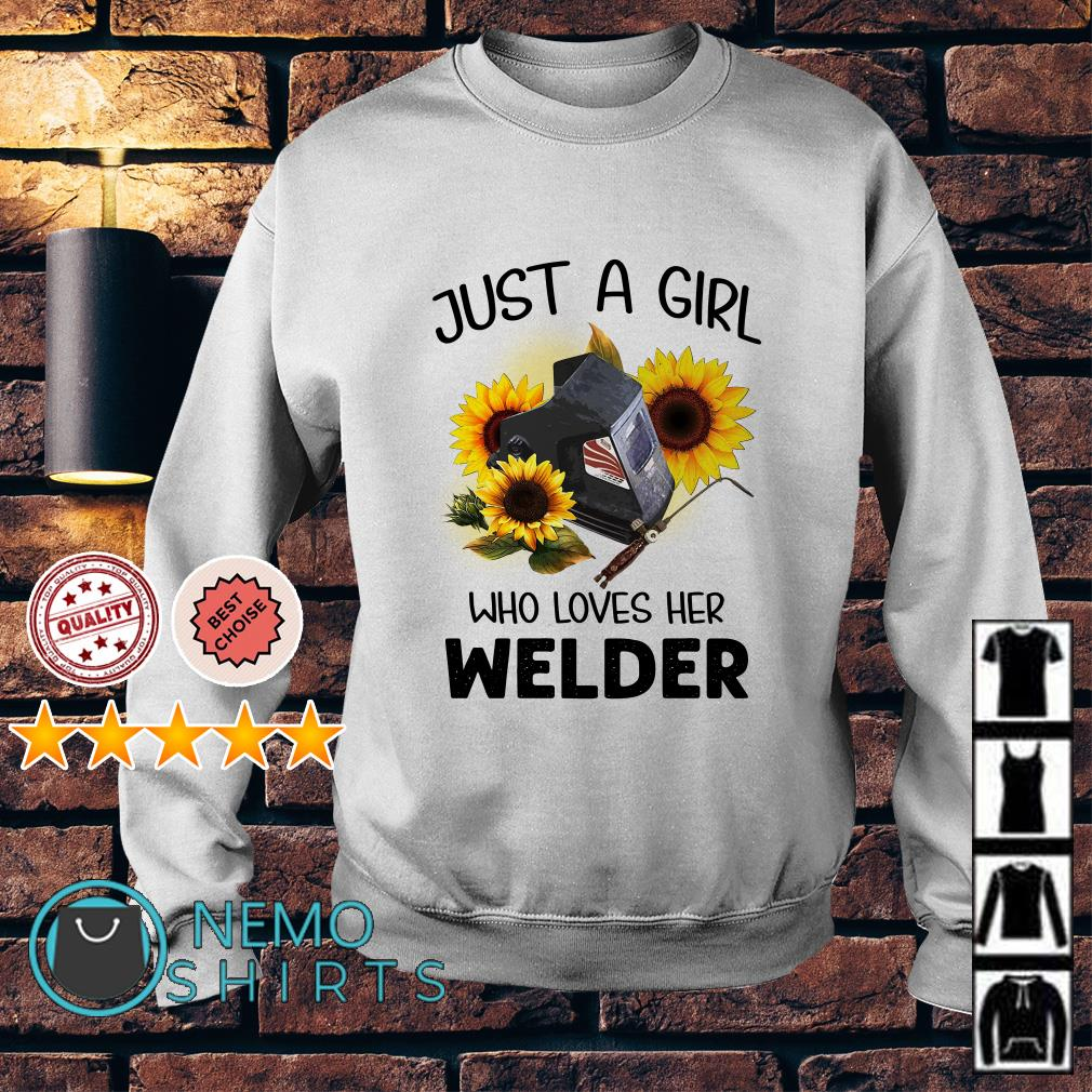 Just a girl who loves her welder Sweater