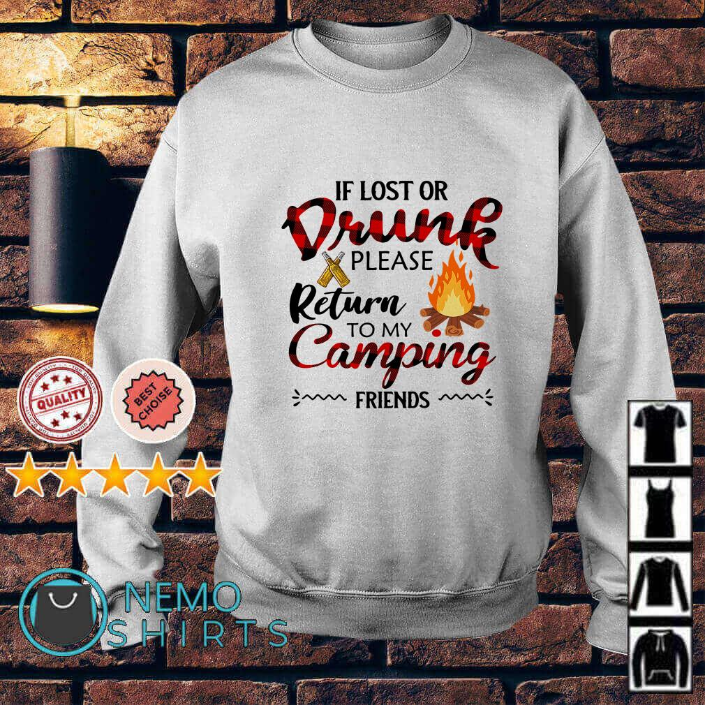 If lost or drunk please return to my camping friends Sweater