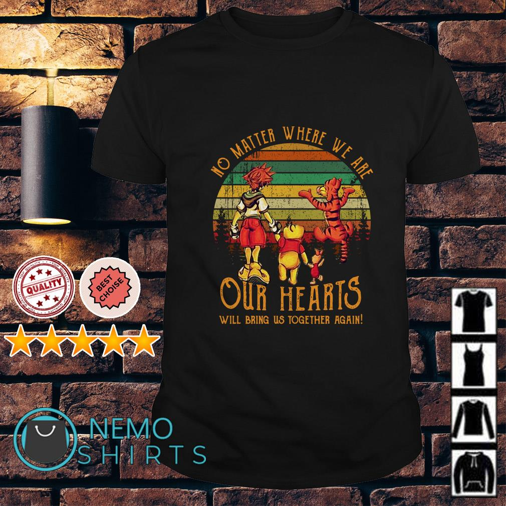 Pooh and friends No matter where we are our hearts will bring us together again vintage shirt