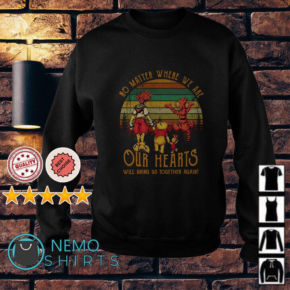 Pooh and friends No matter where we are our hearts will bring us together again vintage Sweater