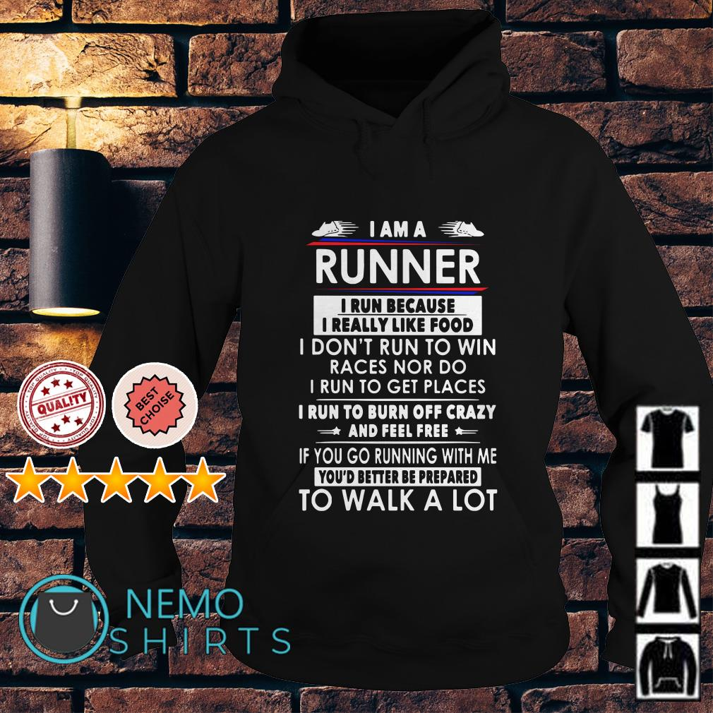 I am a runner I run because I really like food Hoodie