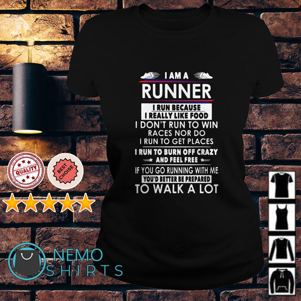 I am a runner I run because I really like food Ladies tee