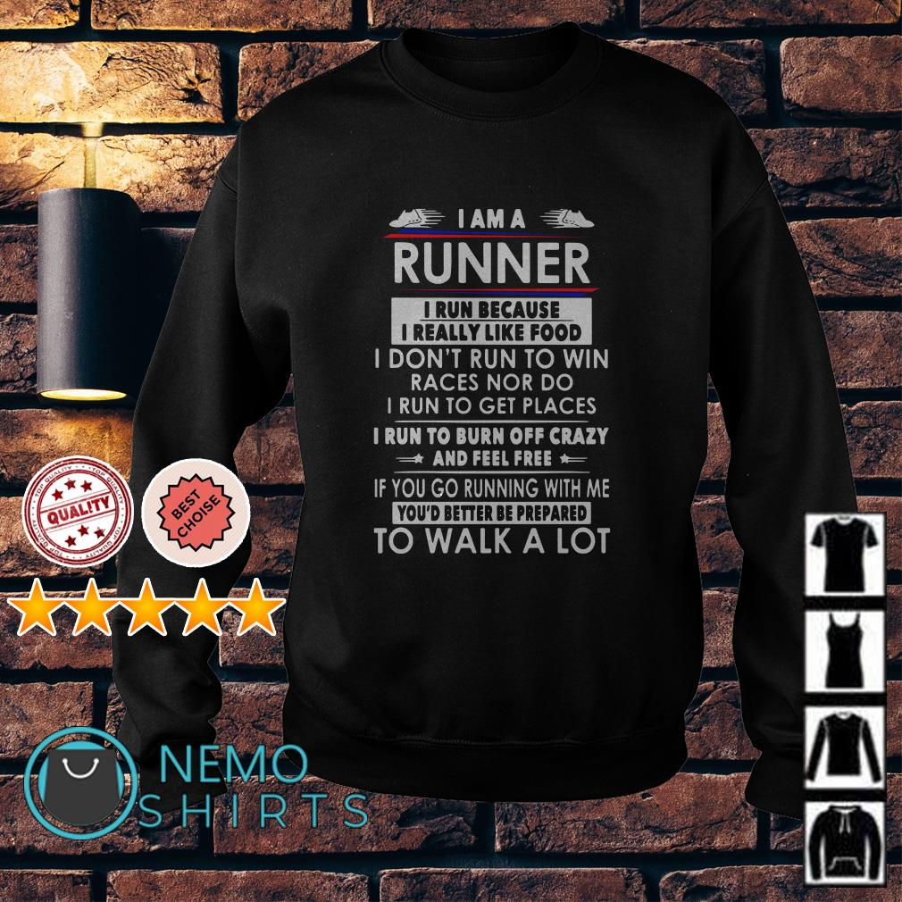I am a runner I run because I really like food Sweater