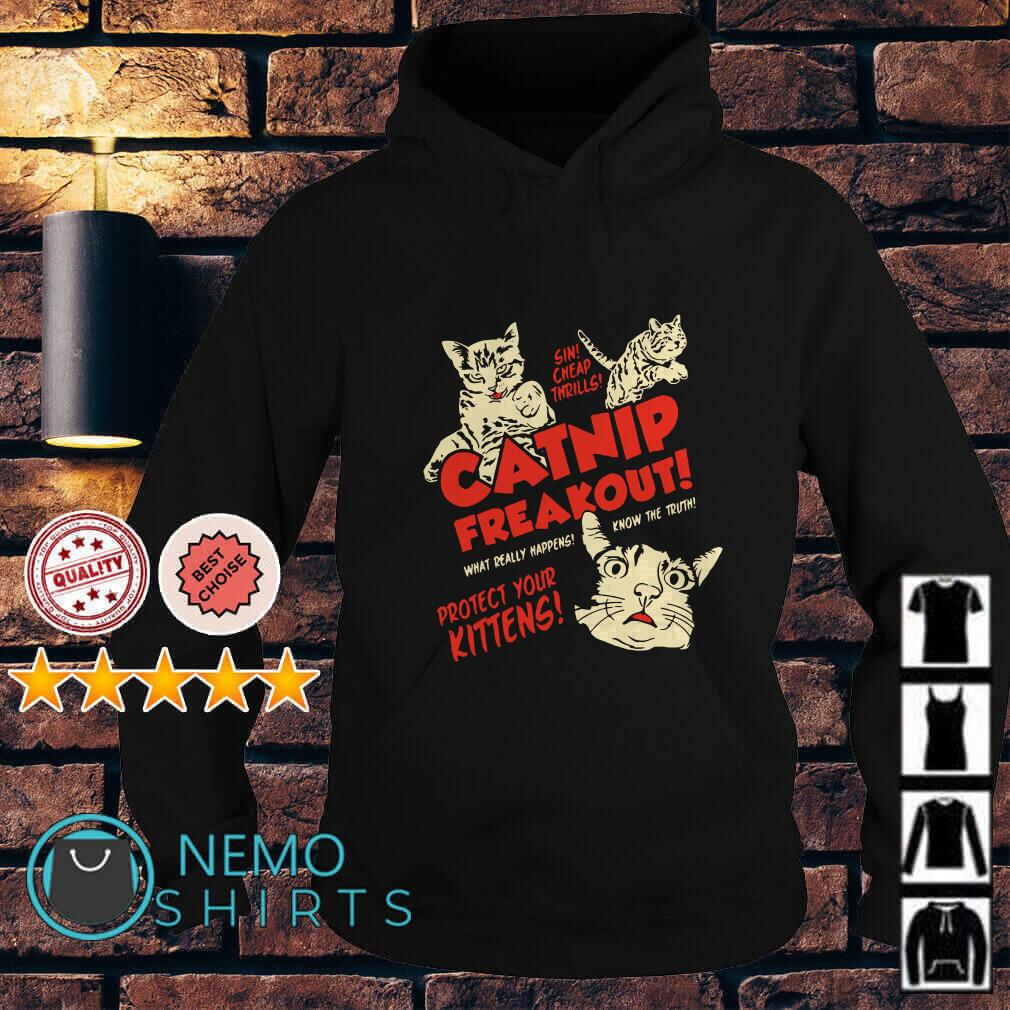 Sin cheap thrills catnip freakout what really happens know the truth Hoodie