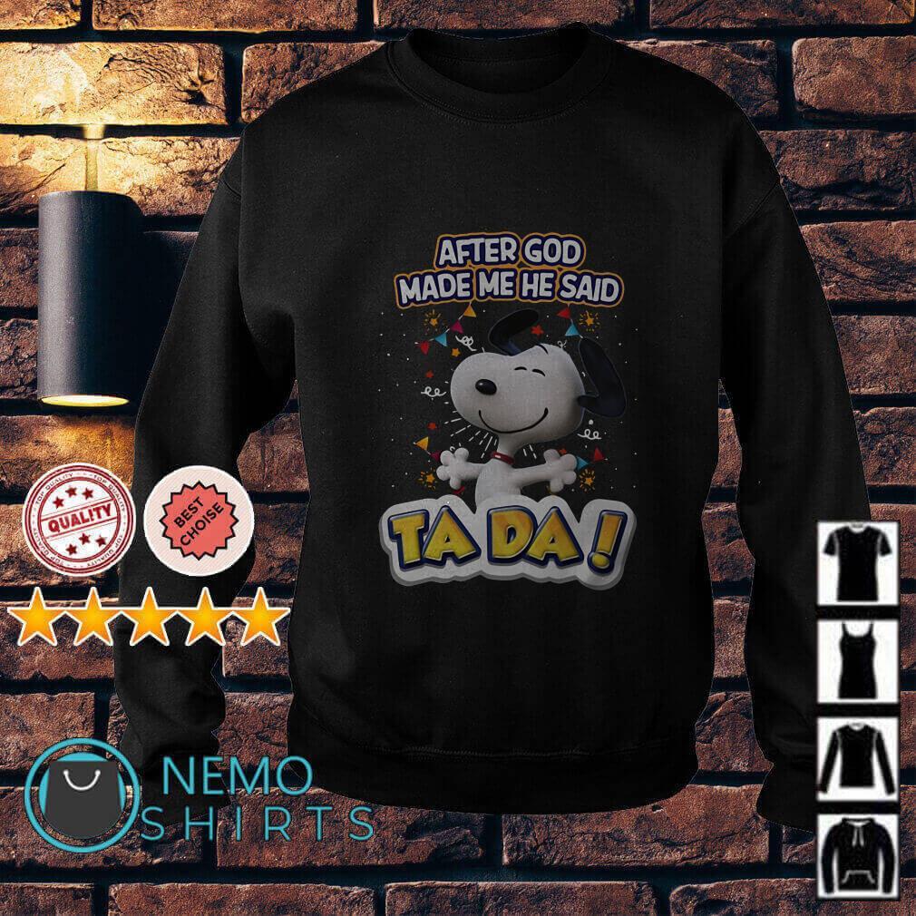 Snoopy after God made me he said ta da SweaterSnoopy after God made me he said ta da Sweater