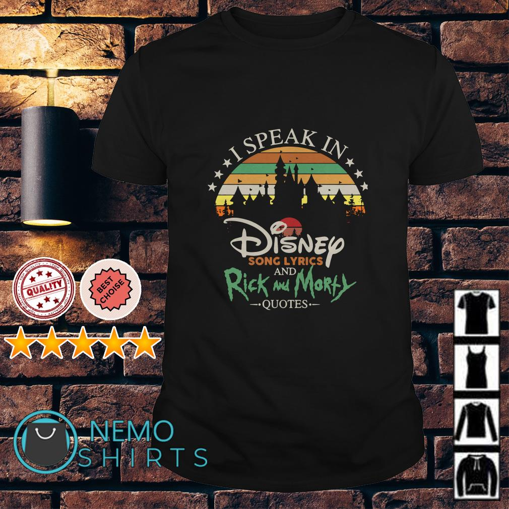 I speak in Disney song lyrics and Rick and Morty vintage shirt