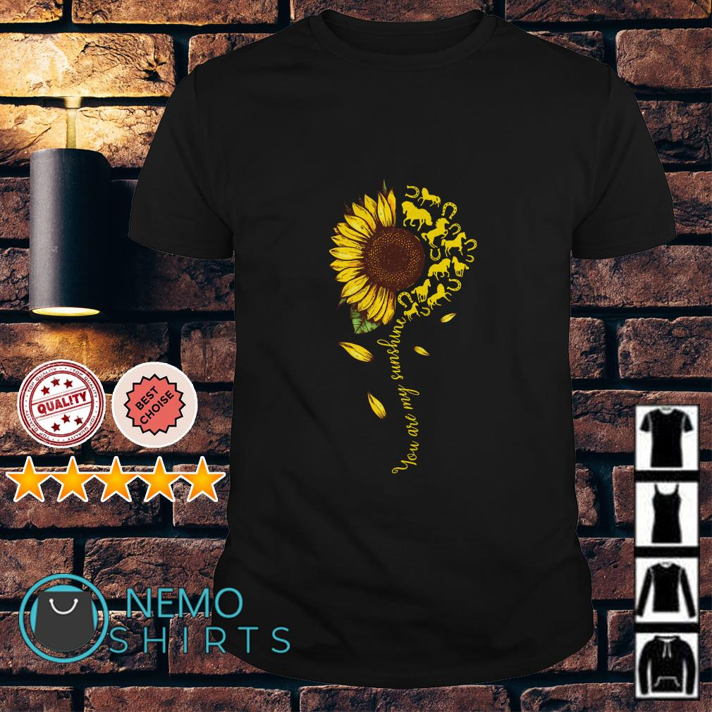 Sunflower horse you are my sunshine shirt