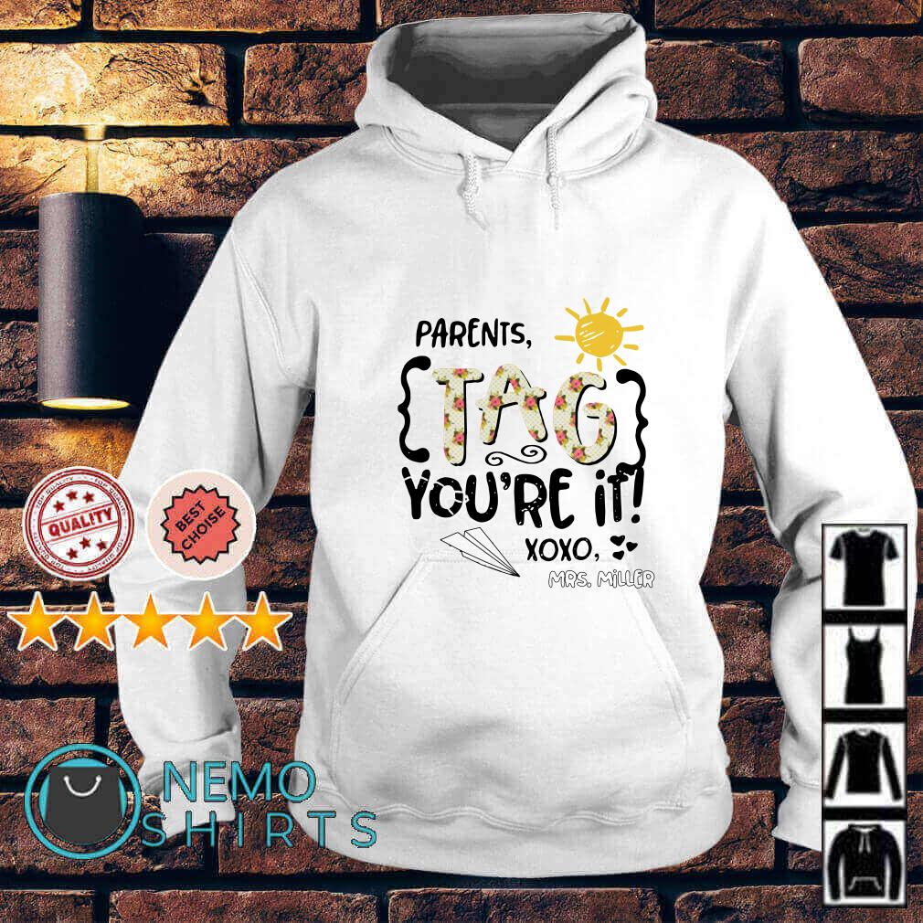 Sunshine Parents tag you're if xoxo Mrs. Miller Hoodie
