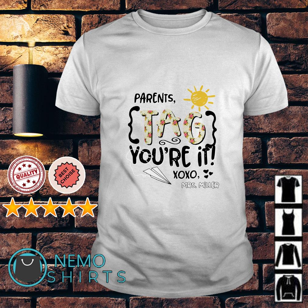 Sunshine Parents tag you're if xoxo Mrs. Miller shirt