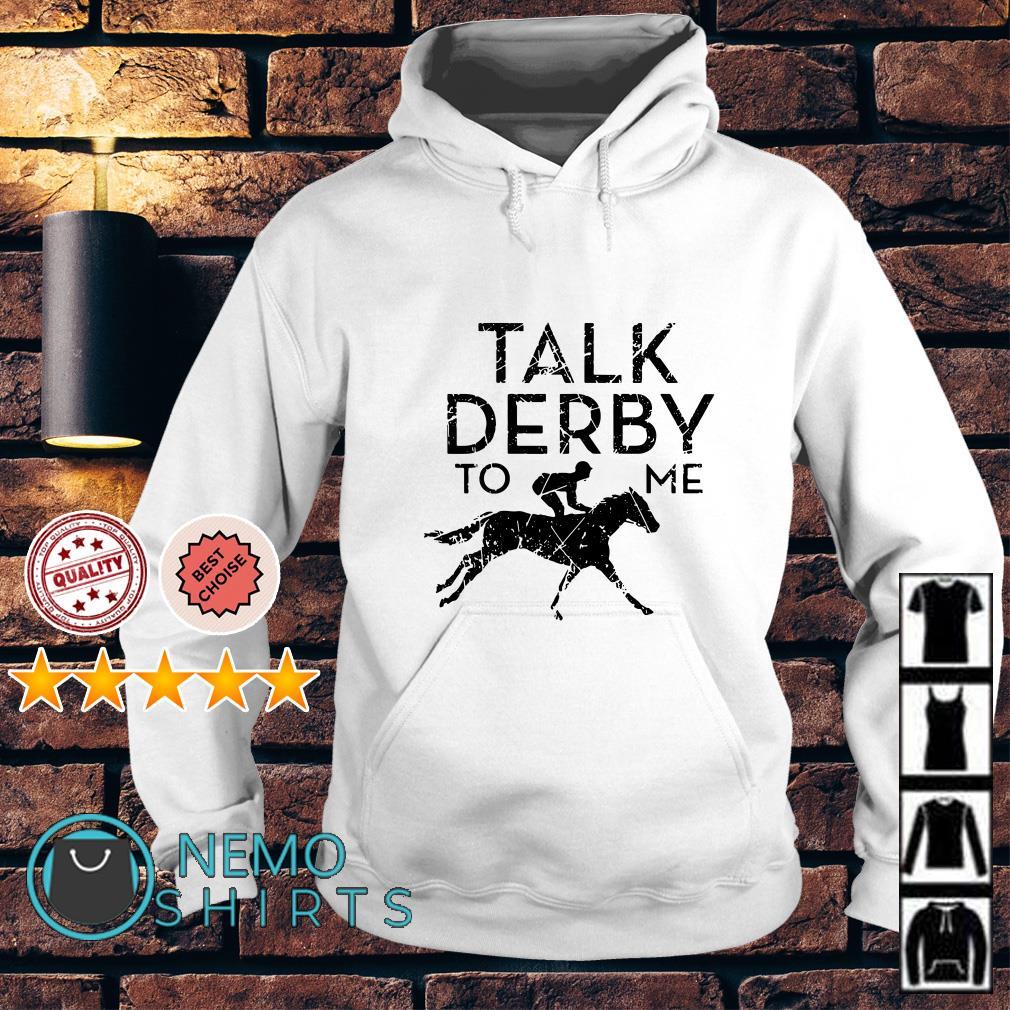 Talk berby to me Horse Racing Hoodie