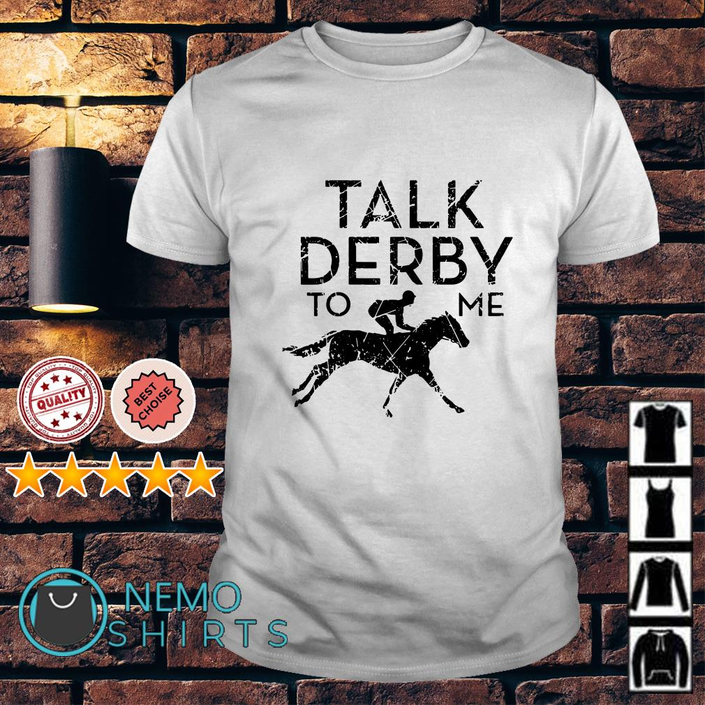 Talk berby to me Horse Racing shirt