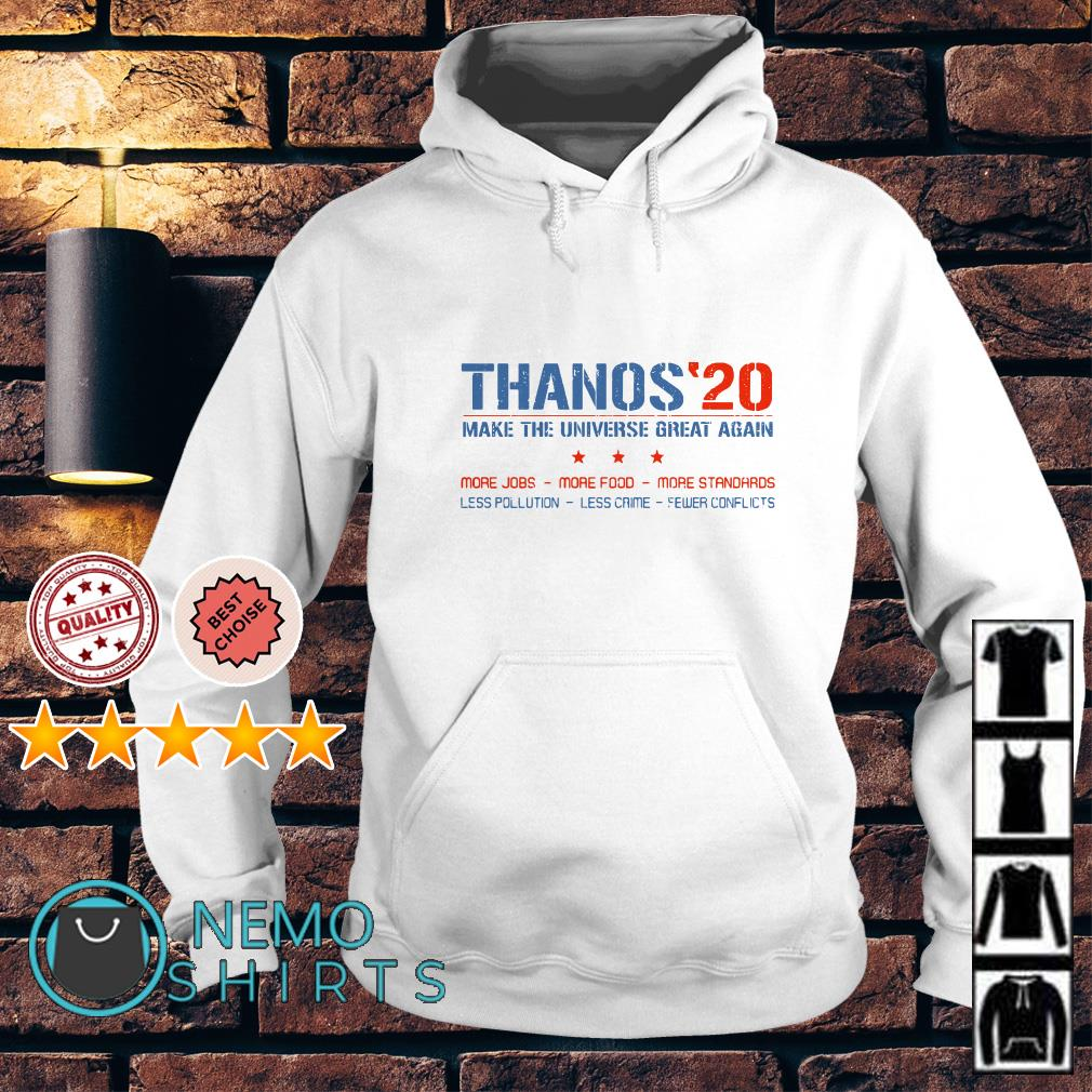 Thanos 20 make the universe great again more jobs more food Hoodie