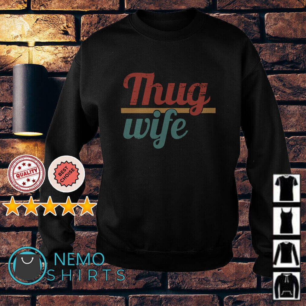 Thug wife vintage Sweater