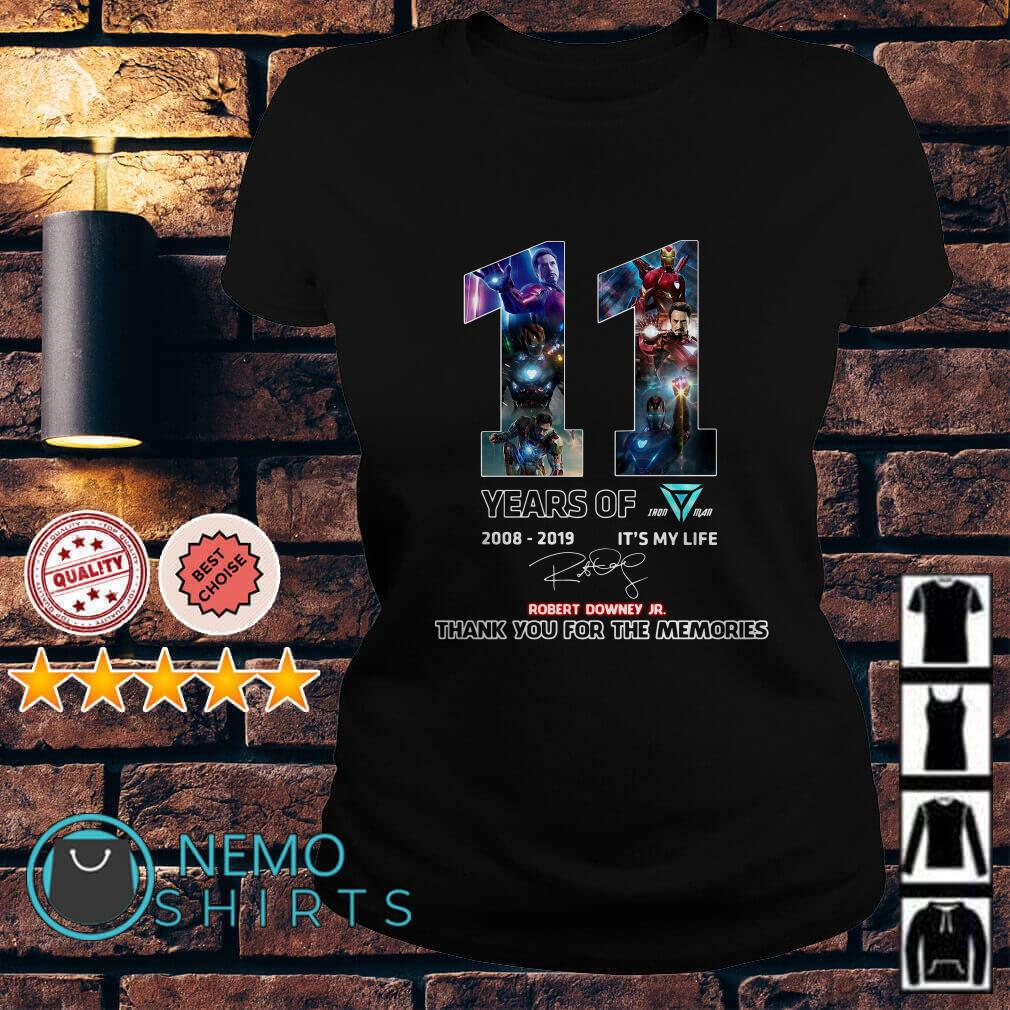 11 years of Iron Man 2008 2019 it's my life Robert Downey JR thank you for the memories Ladies tee