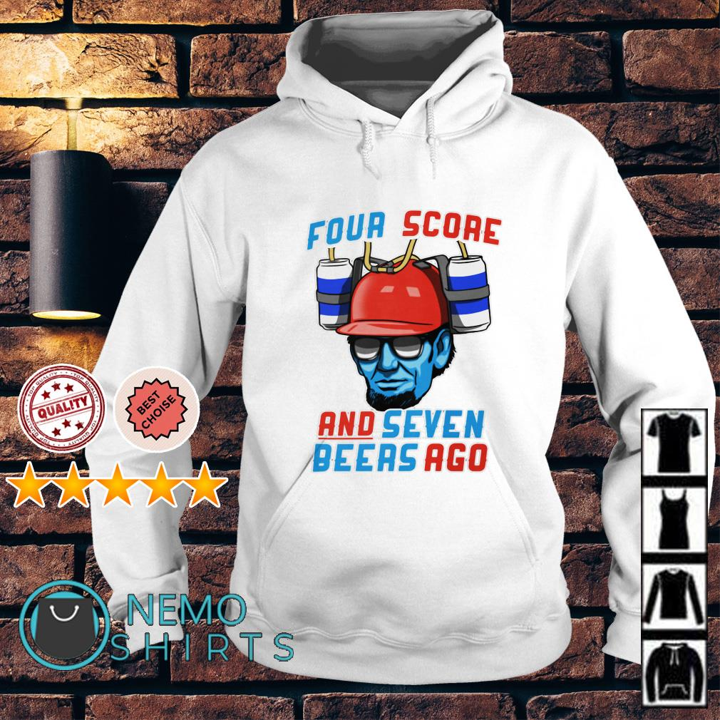 Abraham Lincoln Four Score and Seven Beers ago Hoodie