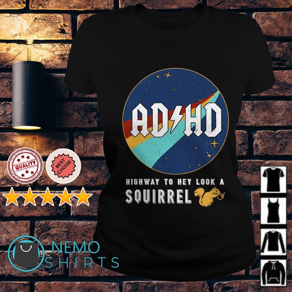 ADHd highway to hey look a squirrel Ladies Tee