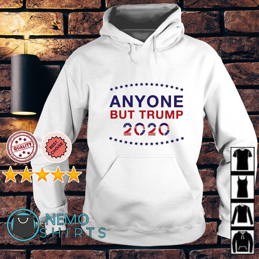 Anyone but Trump 2020 Hoodie
