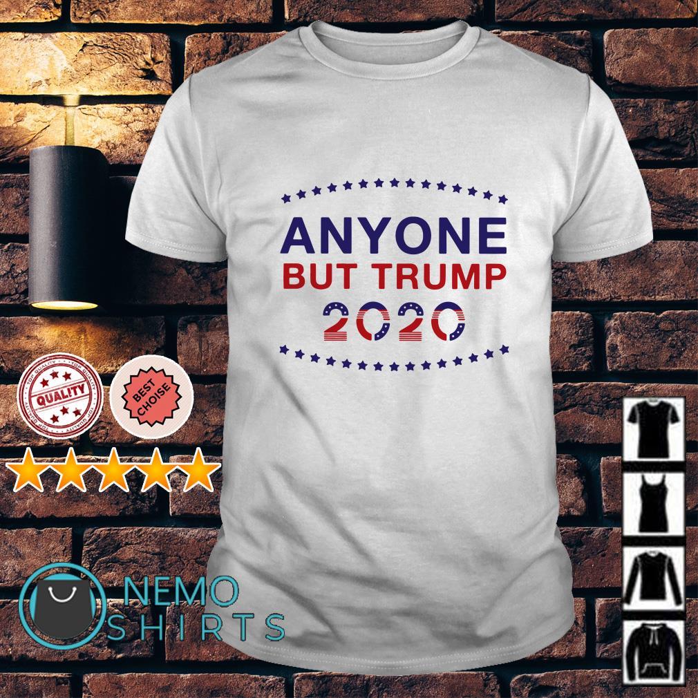 Anyone but Trump 2020 shirt