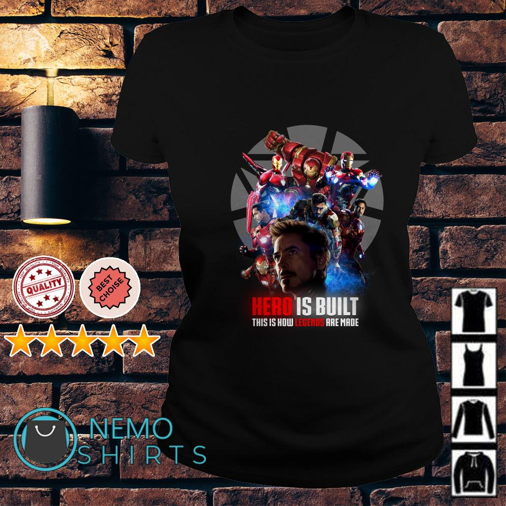 Avengers Iron Man hero is built this is how legends are made Ladies tee