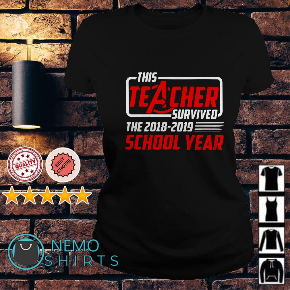 Avengers this teacher survived the 2018 2019 school year Ladies tee